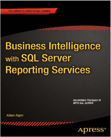 Apress-Business-Intelligence-with-SQL-Server-Reporting-Services